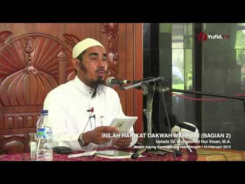 Tabligh Akbar: Inilah Hakekat Dakwah Wahhabi (Bagian 2) - Ustadz Dr. Muhammad Nur Ihsan, M.A.