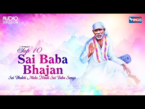 Top 10 Sai Baba Bhajan | Sai Bhakti Mala Hindi Sai Baba Songs | Latest Sai Baba Devotional Songs