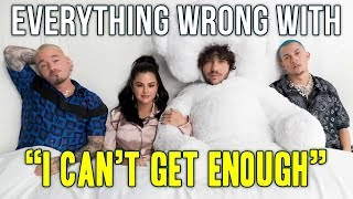 "Everything Wrong With benny blanco, Tainy, Selena Gomez, J Balvin - ""I Cant Get Enough"""