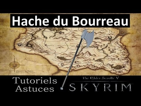 The Elder Scrolls V Skyrim : Arme unique et puissante - Hache du bourreau  dcouper des ttes