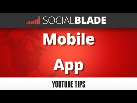 Social Blade Mobile App - Social Blade YouTube Tips 34