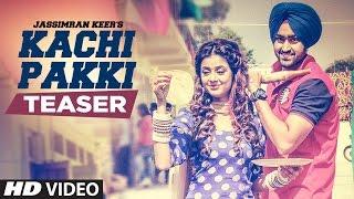 Kachi Pakki (Song Teaser) Jassimran Singh Keer | Preet Hundal | Releasing 19 November