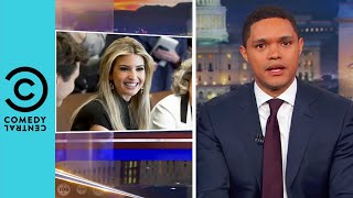 Ivanka Trump Has A Brand New Job | The Daily Show with Trevor Noah
