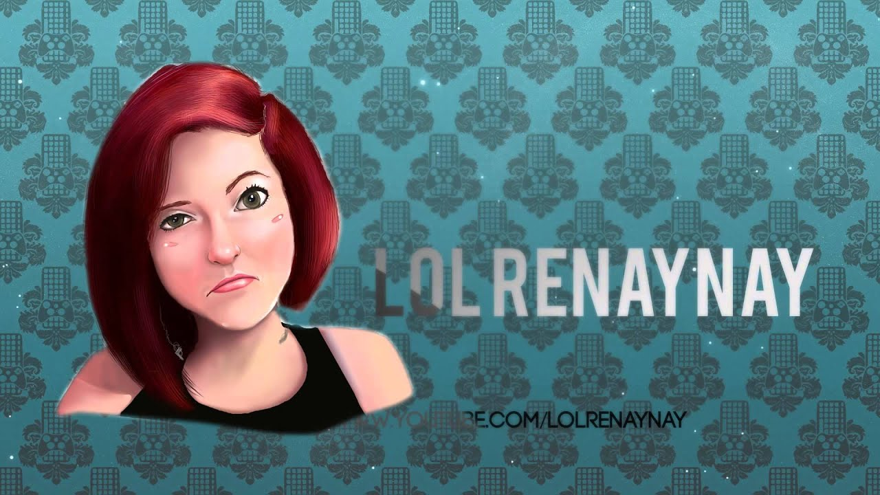 Lolrenaynay fan fiction