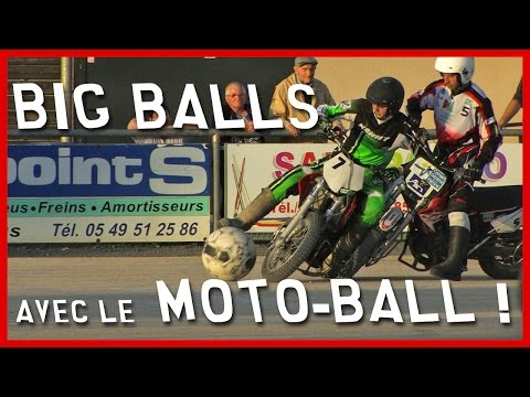 Big Balls avec le Moto-Ball !