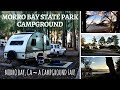 Morro Bay State Park Campground ~ Morro Bay, CA ~ A Campground Fav!