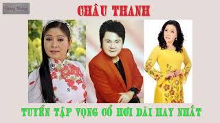 Châu Thanh, Linh Huệ, Phượng Hằng, Cẩm Tiên - Tuyển Tập Vọng Cổ Hơi Dài Hay Nhất