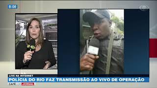 Polícia do Rio faz transmissão ao vivo de operação