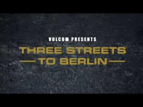 Volcom presents Three Streets to Berlin, a Real Life Happening Skate Pursuit