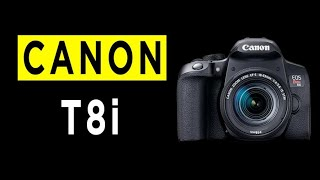 Canon EOS Rebel T8i DSLR Camera Highlights & Overview -2021