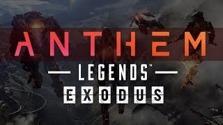 Anthem Legends : Exodus