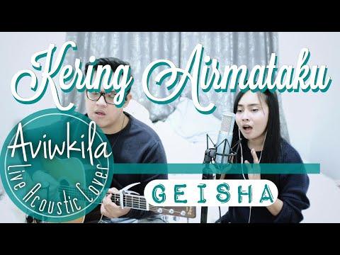 Geisha - Kering Air Mataku (Live Acoustic Cover by Aviwkila)