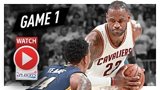 LeBron James Full Game 1 Highlights vs Pacers 2017 Playoffs - 32 Pts, 13 Ast, Playoff MODE!