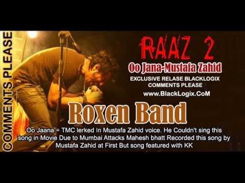 Raaz 2 Oo Jaana Mustafa Zahid (RoXen Band)