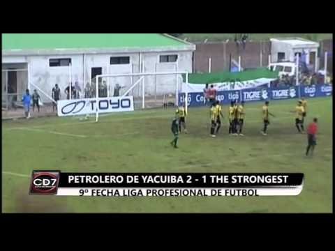 Petrolero de Yacuiba 2-1 The Strongest