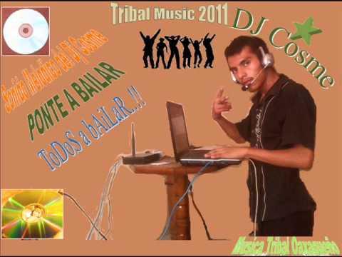Dj Cosme – ponte a Bailar – musica tribal oaxaqueño 2011