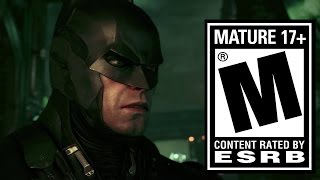 Batman Arkham Knight Is Rated M! My Thoughts