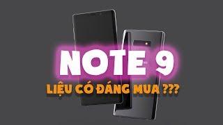 Samsung Note 9 với những tính năng như vậy có nên mua ???