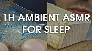 1 Hour Ambient ASMR for Sleep (No Talking)