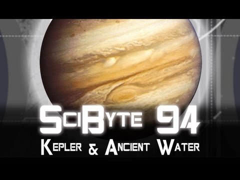 Kepler & Ancient Water | SciByte 94