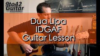 Dua Lipa IDGAF Guitar Lesson Tutorial