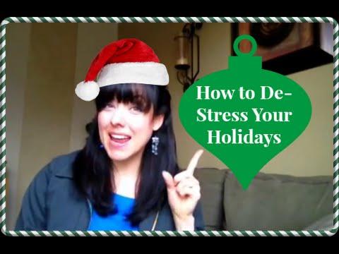 How to De-stress Your Holidays - Lori Cunningham