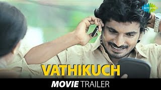 Vathikuchi - Vathikuchi - Trailer (Official)