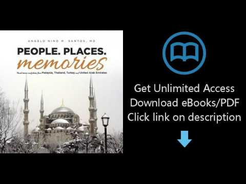 Download People. Places. Memories: Travel Stories and Photos from Malaysia, Thailand, Turkey, an PDF