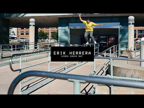 Video Check Out: Erik Herrera