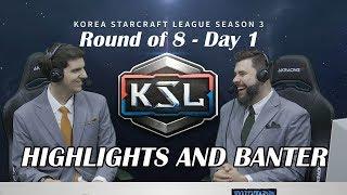 Tasteless and Artosis - KSL Season 3 Ro. 8 Day 1 - Highlights and Banter