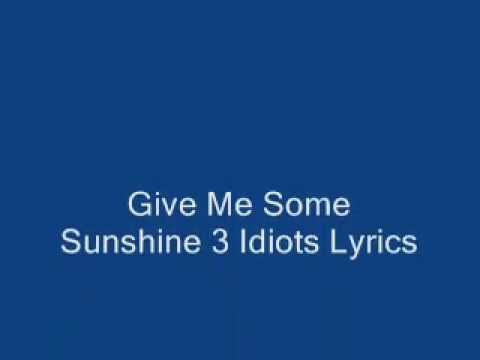 Give Me Some Sunshine 3 Idiots Lyrics