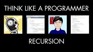 Recursion (Think Like a Programmer)