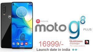Motorola g8 plus first look, camera, specification, launch date in india .