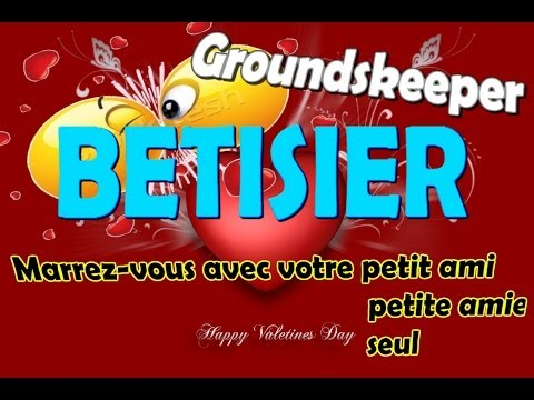 [GroundSkeeper] – BETISIER –  »Special Saint-Valentin » [HD-720p]