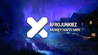 Afrojunkiez - Money Haffi Mek