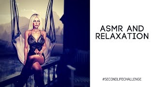 SecondLifeChallenge – Relaxation and ASMR