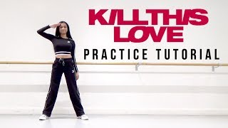 [PRACTICE] BLACKPINK - 'Kill This Love' - Dance Tutorial - SLOWED + MIRRORED