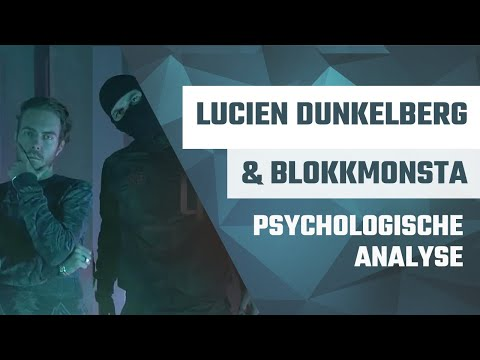 Lucien Dunkelberg & Blokkmonsta • Psychologische Analyse: Nervosität, Neid, Durchhaltevermögen