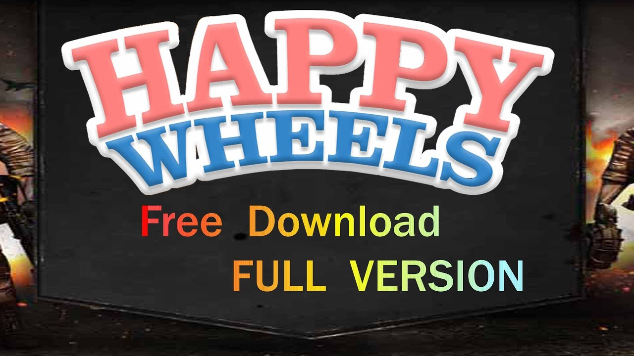 happy wheels download free full version