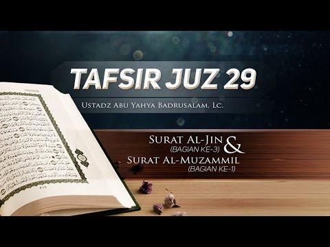 Tafsir Surat Al-Jin (Bagian 3) dan Surat Al-Muzammil (Bagian 1) - (Ustadz Abu Yahya Badrusalam, Lc.)