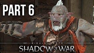 MIDDLE EARTH SHADOW OF WAR Gameplay Walkthrough Part 6 - LEGENDARY WAR CHIEF (Full Game)