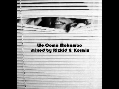We Come Mokambo mixed by Rizkid & Kormix