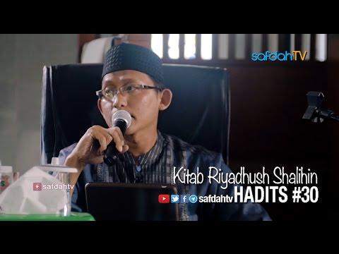 Kajian Kitab Riyadhus Shalihin: Hadits 30 - Ustadz Badru Salam, Lc