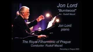 "Jon Lord: ""Burntwood"" The Royal Philharmonic of Prague Cond.: Rudolf Mazač"