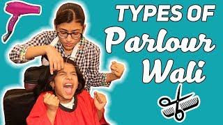 Types of Parlour Wali   SAMREEN ALI