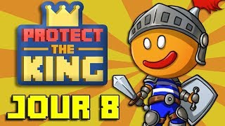Protect The King - Jour 8 - La Mort Nulle