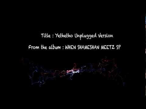 Yethetho Unplugged Version video