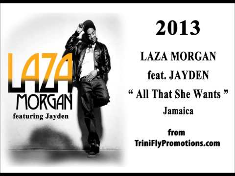 NEW Laza Morgan feat. Jayden - All She Wants 2013