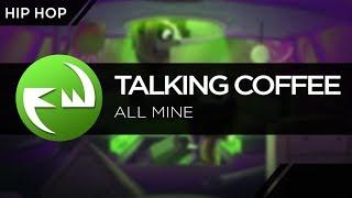 Hip Hop | Talking Coffee - All Mine [Funky Way Release]