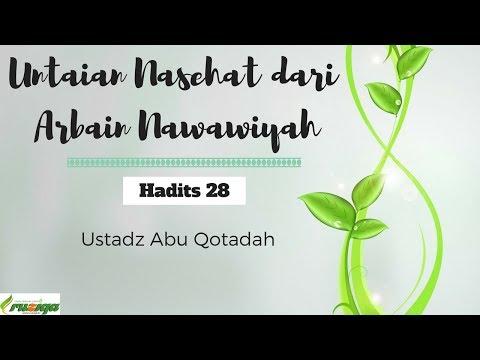Ustadz Abu Qotadah - Untaian Nasehat Dari Al Arbain An Nawawiyah - Hadits 28
